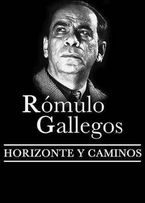 Rómulo Gallegos, horizonte y caminos