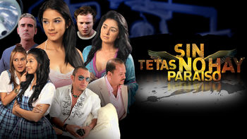 Netflix Brazil: Sin tetas no hay paraiso is available on Netflix for