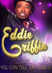 Eddie Griffin: You Can Tell 'Em I Said It!