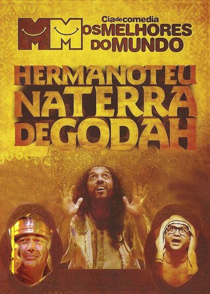 Hermanoteu na Terra de Godah Netflix BR (Brazil)