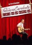 Fabiano Cambota: O circo de um homem só | filmes-netflix.blogspot.com