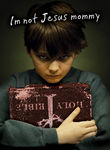 I'm Not Jesus Mommy Poster