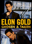 Elon Gold: Chosen and Taken