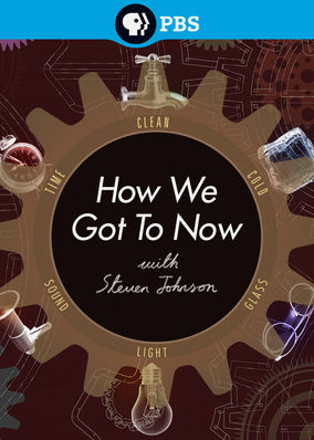 How We Got to Now with Steven Johnson - Season 1