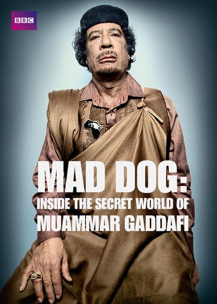 Mad Dog: Inside the Secret World of Muammar Gaddafi Netflix AR (Argentina)