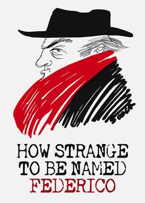 How Strange to Be Named Federico...