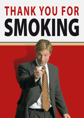 fallacies in thank you for smoking Anonymous said thank you for not smoking is a movie that uses many fallacies to make certain points on smoking some examples are: nick uses fallacies when talking to his customers.