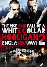 The Rise and Fall of a White Collar Hooligan 2: England Away