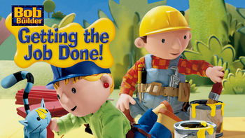 Netflix Canada: Bob the Builder: Getting the Job Done is