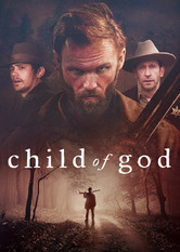Child of God: Behind the Scenes