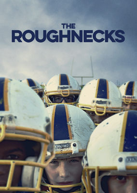 Roughnecks, The