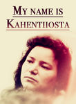 My Name is Kahentiiosta Poster