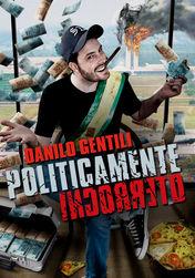 Danilo Gentili: Politicamente incorreto | filmes-netflix.blogspot.com