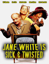 Jane White Is Sick & Twisted