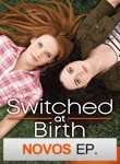 Switched at Birth | filmes-netflix.blogspot.com