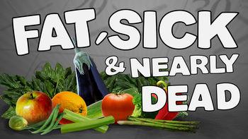 Netflix box art for Fat, Sick & Nearly Dead