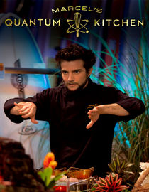 Marcel's Quantum Kitchen: All Revved Up