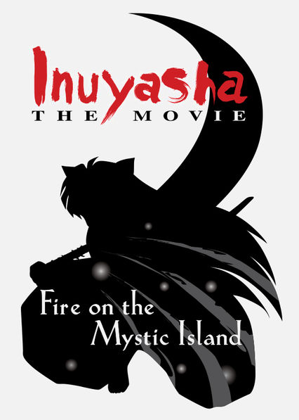 InuYasha: The Movie 4: Fire on the Mystic Island Netflix PR (Puerto Rico)