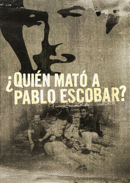 Who Killed Pablo Escobar? Netflix BR (Brazil)