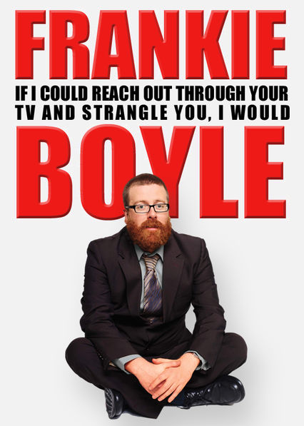 Frankie Boyle Live 2: If I Could Reach Out Through Your TV and Strangle You I Would Netflix ES (España)