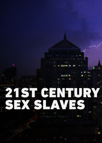 21st Century Sex Slaves Netflix MX (Mexico)