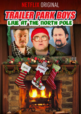 fd837b6c2c0aae Trailer Park Boys Live at the North Pole (2014)