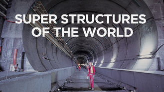 Netflix box art for Super Structures of the World - Season 1