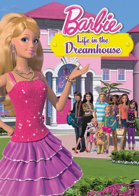 Barbie Life in the Dreamhouse - Season 1