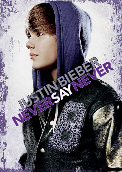 Justin Bieber: Never Say Never Netflix PH (Philippines)