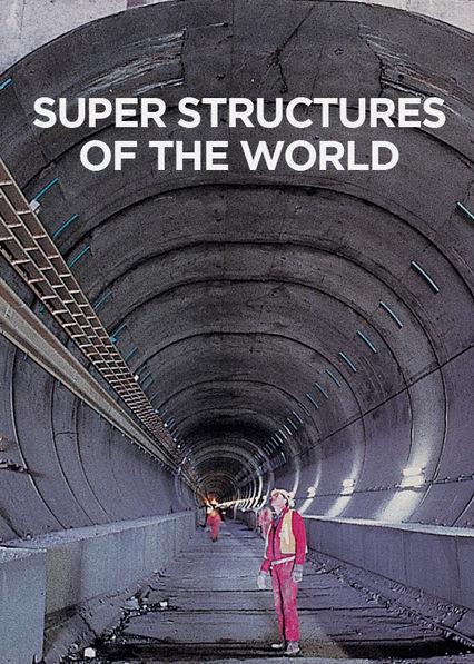 Super Structures of the World Netflix UK (United Kingdom)