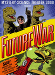 Mystery Science Theater 3000: Future War Poster