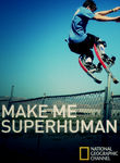 Naked Science: Make Me Superhuman
