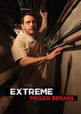 Extreme Prison Breaks