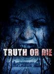 Truth or Die Poster