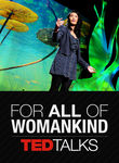 TEDTalks: For All of Womankind Poster