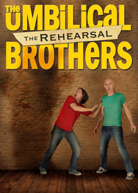 Umbilical Brothers: The Rehearsal, The
