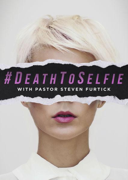 #DeathToSelfie Netflix US (United States)