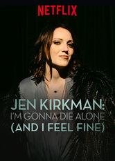 Jen Kirkman: I'm Gonna Die Alone (And I Feel Fine)