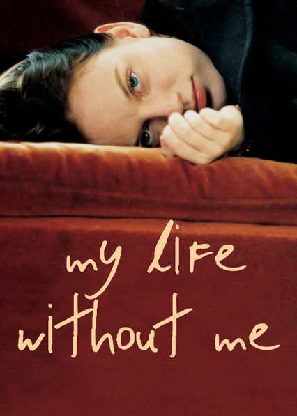 My Life Without Me Netflix ES (España)