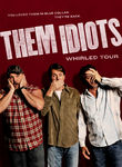 Them Idiots! Whirled Tour