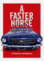 A Faster Horse | filmes-netflix.blogspot.com