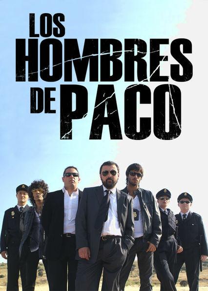 Los Hombres de Paco Netflix GT (Guatemala)
