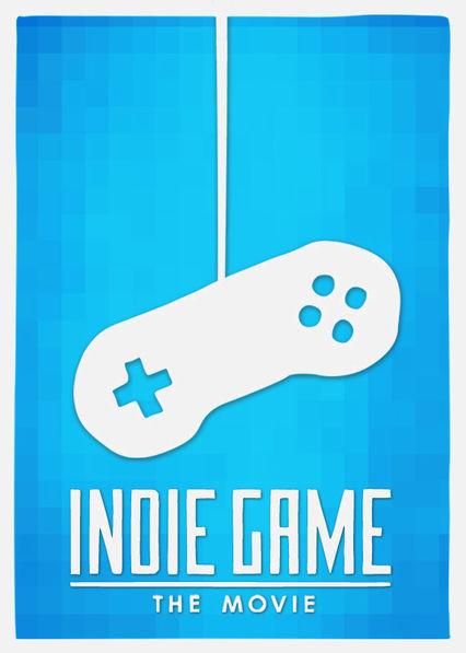 Indie Game: The Movie Netflix ES (España)