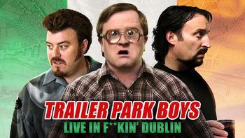 Netflix box art for Trailer Park Boys Live In F**kin' Dublin