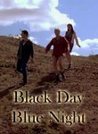 Black Day, Blue Night Poster