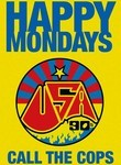 Happy Mondays: Call the Cops Poster