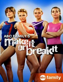 Make It or Break It: Season 1: The Only Thing We Have to Fear...