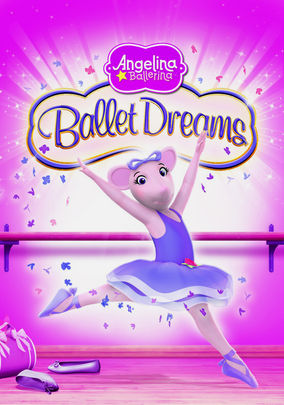 Angelina Ballerina: Ballet Dreams