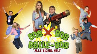 Bølle Bob - Alle tiders helt