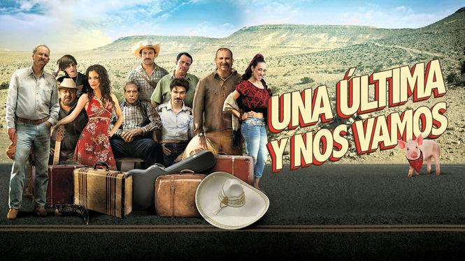 Una Ultima y Nos Vamos | filmes-netflix.blogspot.com